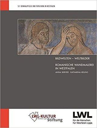 Bildwelten - Weltbilder: Romanische Wandmalerei in Westfalen