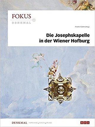 Fokus Denkmal 1: Die Josephskapelle in der Wiener Hofburg