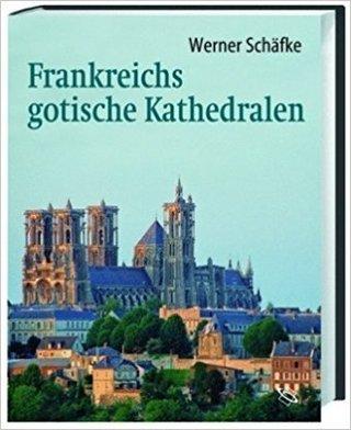 Frankreichs gotische Kathedralen