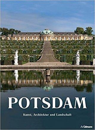 Potsdam - Kunst, Architektur und Landschaft