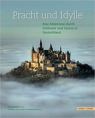 Pracht und Idylle - Eine Bilderreise durch Schlösser und Gärten in Deutschland