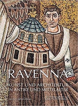 Ravenna-Kunst und Architektur in Antike und Mittelalter