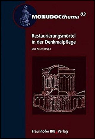 Restaurierungsmörtel in der Denkmalpflege