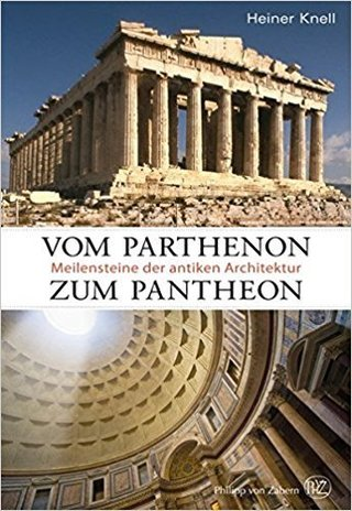 Vom Parthenon zum Pantheon- Meilensteine antiker Architektur