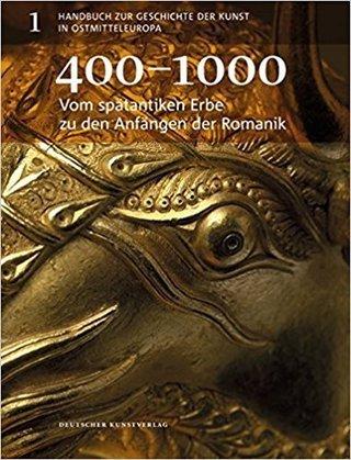 Vom spätantiken Erbe zu den Anfängen der Romanik: 400-1000