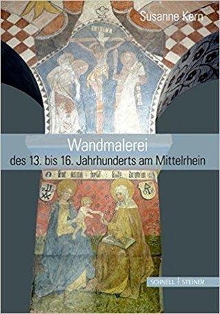 Wandmalerei des 13. bis 16. Jahrhunderts am Mittelrhein