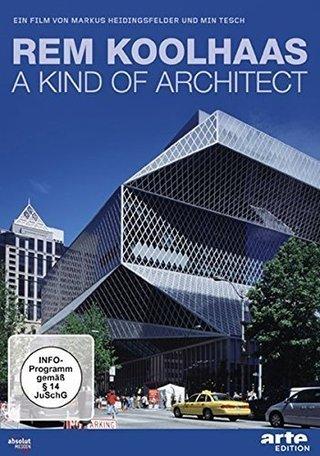 Rem Koolhaas - A Kind of Architect