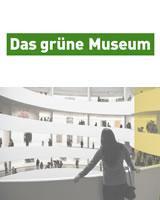 Veranstaltungsreihe: Das grüne Museum 2021